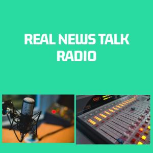 REAL TALK NEWS RADIO