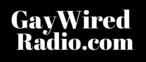 GAY & LGBT RADIO - Gay Wired Radio .com