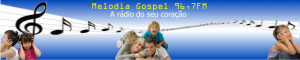 Rádio Melodia Gospel - 96.7 FM