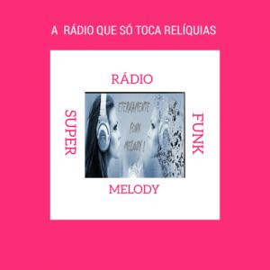 Rádio Super Funk Melody