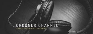 Crooner Channel