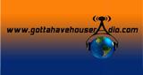 Gotta Have House Radio